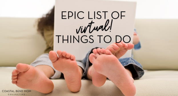 Epic list of virtual things to do : Corpus Christi : Coastal Bend Moms