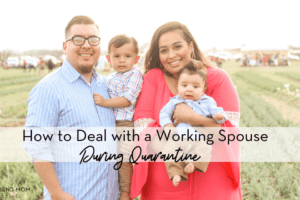How to deal with a working spouse during Quarantine