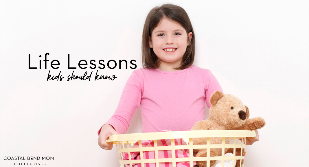 Life lessons kids should know : Corpus Christi : Coastal Bend Moms