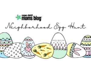 Neighborhood Egg Hunt _ Coastal Bend Moms _ Corpus Christi Moms Blog