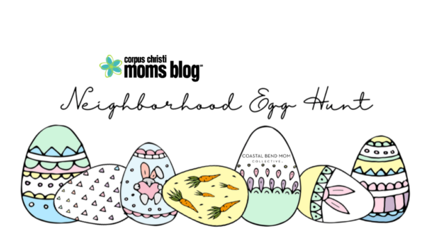 Neighborhood Egg Hunt _ Coastal Bend Moms _ Corpus Christi Moms Blog