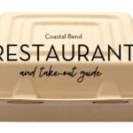 Coastal Bend Restaurant Guide {COVID-19}