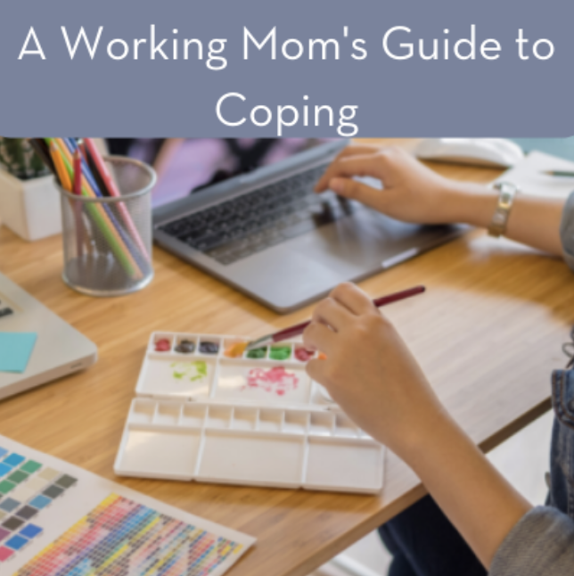 Working Moms Guide to Coping