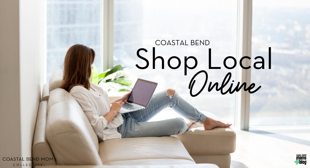 Shop Local - Online : Corpus Christi : Coastal Bend