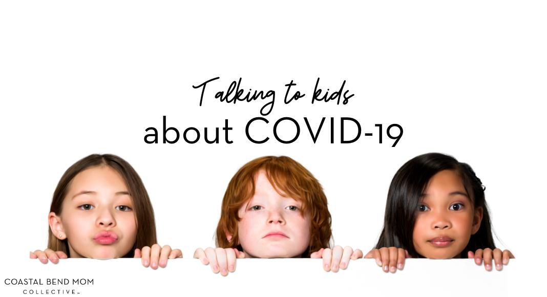 Talking to Kids : COVID-19 : Coastal Bend