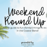 CCMB Weekend Round-Up: A Guide to Fun in the Coastal Bend!