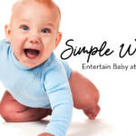 Simple Ideas for Entertaining Babies at Home