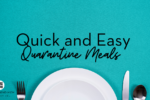 quick and east quarantine meals