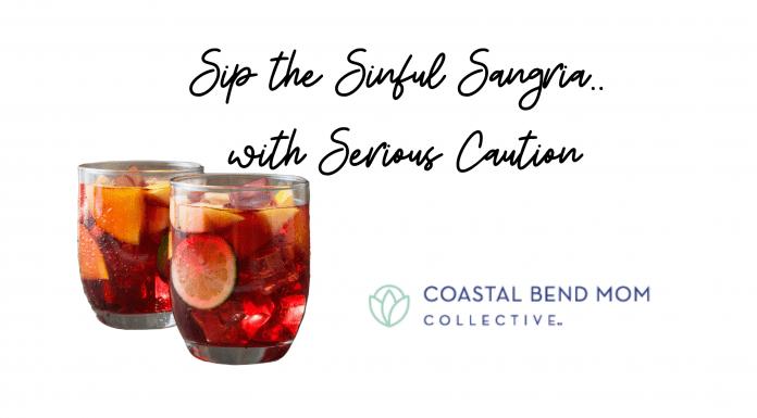 Sinful Sangria | Coastal Bend Mom