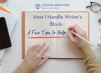 How I Handle Writer's Block | Coastal Bend Mom Collective