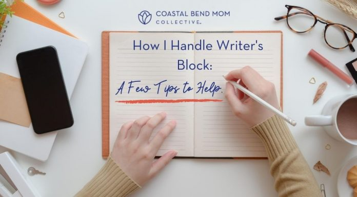 How I Handle Writer's Block | Coastal Bend Mom Collective