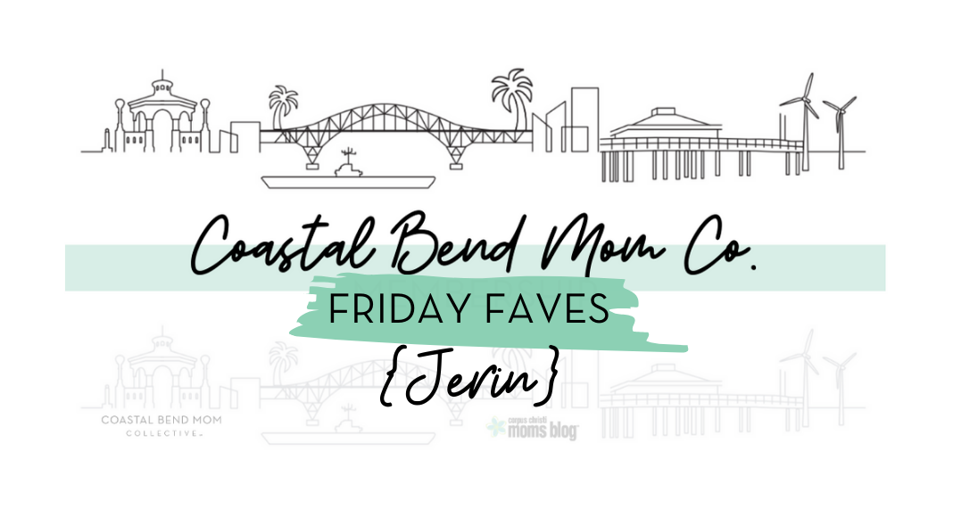 Jerin's Friday Faves