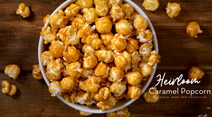Heirloom Caramel Popcorn Recipe: Coastal Bend Mom Collective