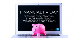 Financial Friday | Weathering Tough Times | New York Life | Coastal Bend Mom Collective
