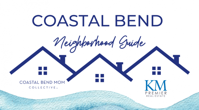Guide to Coastal Bend Communities   Coastal Bend Mom Collective   KM Premier Real Estate